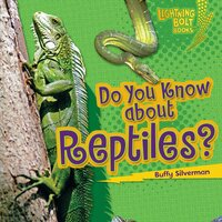 Do You Know about Reptiles? - Buffy Silverman