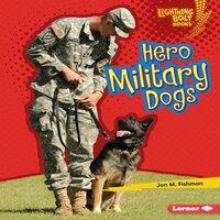 Hero Military Dogs - Jon M. Fishman