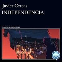 Independencia - Javier Cercas