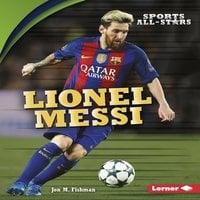 Lionel Messi - Jon M. Fishman