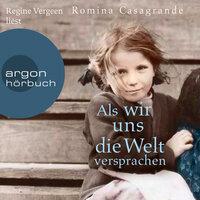 Als wir uns die Welt versprachen - Romina Casagrande