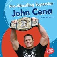 Pro-Wrestling Superstar John Cena - Jon M. Fishman