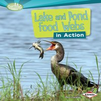 Lake and Pond Food Webs in Action - Paul Fleisher