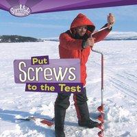 Put Screws to the Test - Sally M. Walker, Roseann Feldmann