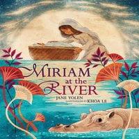 Miriam at the River - Jane Yolen