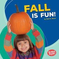 Fall Is Fun! - Walt K. Moon