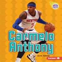 Carmelo Anthony - Jon M. Fishman