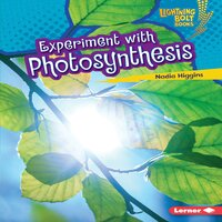 Experiment with Photosynthesis - Nadia Higgins