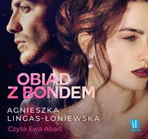 Obiad z Bondem - Agnieszka Lingas-Łoniewska