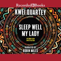 Sleep Well, My Lady - Kwei Quartey