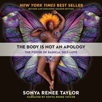 The Body Is Not an Apology, Second Edition: The Power of Radical Self-Love - Sonya Renee Taylor