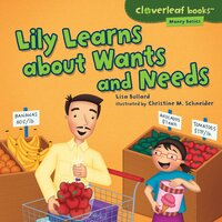 Lily Learns about Wants and Needs - Lisa Bullard