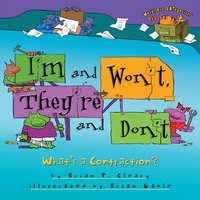 I'm and Won't, They're and Don't What's a Contraction? - Brian P. Cleary