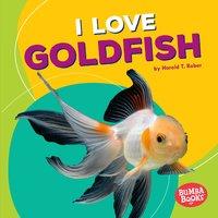 I Love Goldfish - Harold Rober