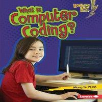 What is Computer Coding? - Mary K. Pratt