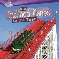 Put Inclined Planes to the Test - Sally M. Walker, Roseann Feldmann