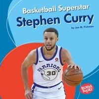 Basketball Superstar Stephen Curry - Jon M. Fishman