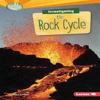 Investigating the Rock Cycle - Mary Lindeen