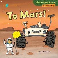 To Mars! - Gina Bellisario