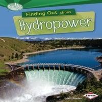 Finding Out about Hydropower - Matt Doeden