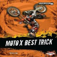 Moto X Best Trick - Patrick G. Cain