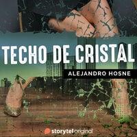 Techo de cristal - Alejandro Hosne