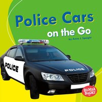Police Cars on the Go - Anne Spaight
