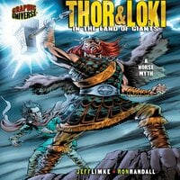 Thor & Loki In the Land of Giants: a Norse Myth - Jeff Limke