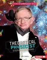 Theoretical Physicist Stephen Hawking - Kari Cornell