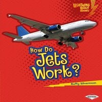 How Do Jets Work? - Buffy Silverman