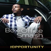 Box-Office Smash: The Opportunity - D. M. Paige