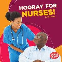 Hooray for Nurses! - Elle Parkes