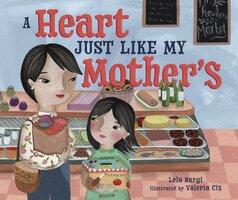 A Heart Just Like My Mother's - Lela Nargi