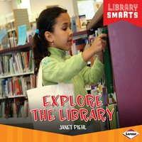 Explore the Library - Janet Piehl