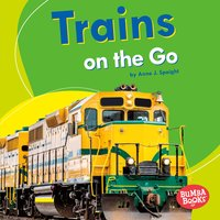 Trains on the Go - Anne Spaight