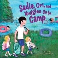 Sadie, Ori, and Nuggles Go to Camp - Jamie Korngold
