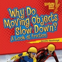 Why Do Moving Objects Slow Down? A Look at Friction - Jennifer Boothroyd