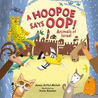 A Hoopoe Says Oop! Animals of Israel - Jamie Kiffel-Alcheh