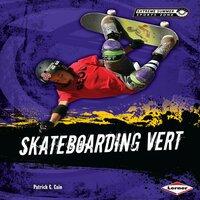 Skateboarding Vert - Patrick G. Cain