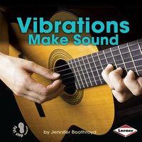Vibrations Make Sound - Jennifer Boothroyd