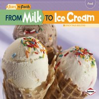 From Milk to Ice Cream - Stacy Taus-Bolstad