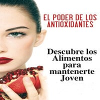 El poder de los antioxidantes - Mina E.
