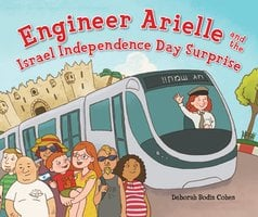 Engineer Arielle and the Israel Independence Day Surprise - Deborah Bodin Cohen