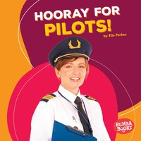 Hooray for Pilots! - Elle Parkes