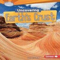 Uncovering Earth's Crust - Conrad J. Storad