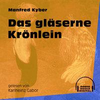 Das gläserne Krönlein - Manfred Kyber