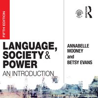 Language, Society and Power - Betsy Evans, Annabelle Mooney