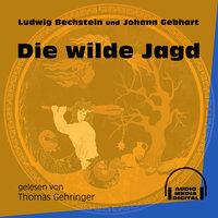 Die wilde Jagd - Ludwig Bechstein, Johann Gebhart