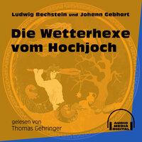 Die Wetterhexe vom Hochjoch - Ludwig Bechstein, Johann Gebhart