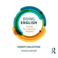 Doing English A Guide for Literature Students - Robert E Eagleston